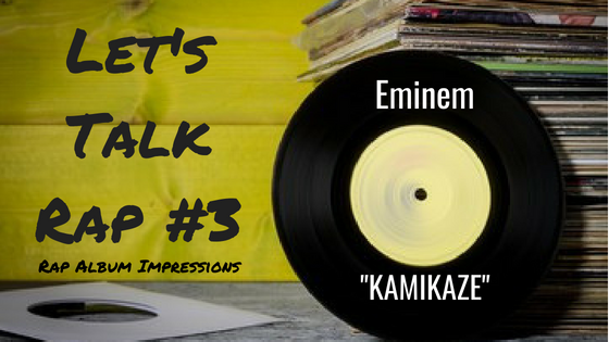"Let's Talk Rap #3 | Eminem ""KAMIKAZE"" 